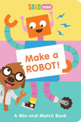 Make a Robot!: A Mix-And-Match Book - Sago Mini
