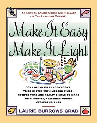 Make It Easy, Make It Light - Grad, Laurie Burrows, and Rosenfeld, Isadore (Foreword by)