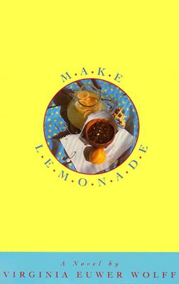 Make Lemonade - Wolff, Virginia Euwer