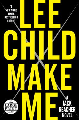 Make Me: A Jack Reacher Novel - Child, Lee, New