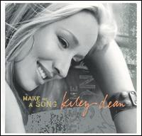 Make Me a Song - Kiley Dean