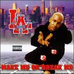 Make Me or Break Me