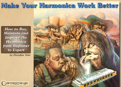 Make Your Harmonica Work Better - Tate, Douglas (Composer)