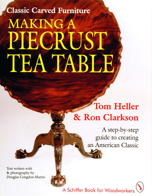 Making a Piecrust Tea Table - Heller, T., and Clarkson, R.