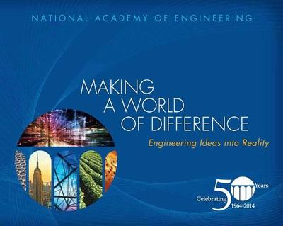 Making a World of Difference: Engineering Ideas Into Reality - National Academy of Engineering