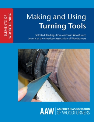 Making and Using Turning Tools - Kelsey, John