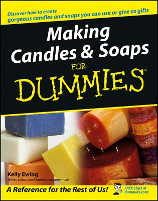 Making Candles & Soaps for Dummies - Ewing, Kelly