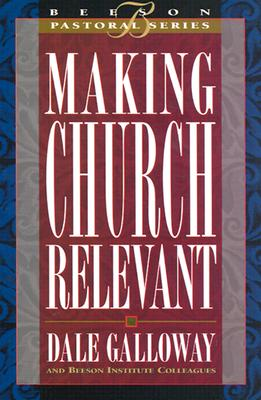 Making Church Relevant: Book 2 - Galloway, Dale E