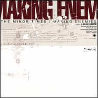 Making Enemies - The Minor Times
