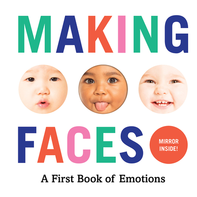 Making Faces: A First Book of Emotions - Abrams Appleseed