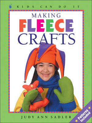 Making Fleece Crafts - Sadler, Judy Ann