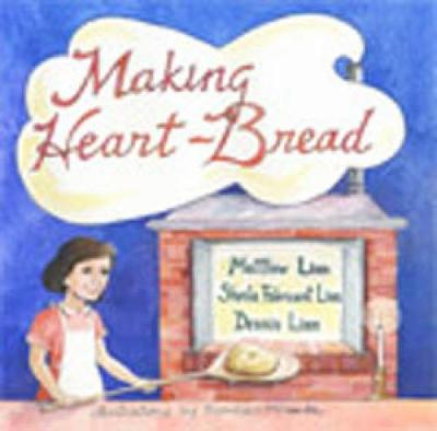 Making Heart-Bread - Linn, Matthew, and Linn, Sheila Fabricant, and Linn, Dennis