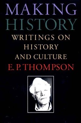 Making History: Writings on History and Culture -