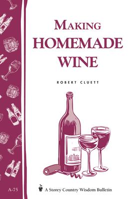 Making Homemade Wine - Cluett, Robert