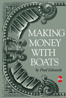 Making Money with Boats - Edwards, Fred