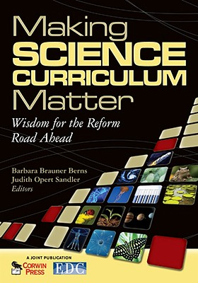 Making Science Curriculum Matter: Wisdom for the Reform Road Ahead - Berns, Barbara Brauner (Editor)