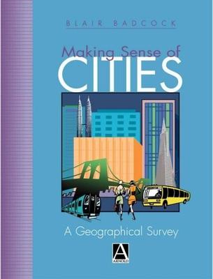 Making Sense of Cities - Badcock, Blair