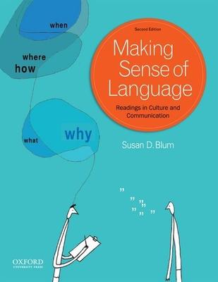 Making Sense of Language: Readings in Culture and Communication - Blum, Susan D, Professor