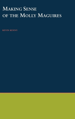 Making Sense of the Molly Maguires - Kenny, Kevin