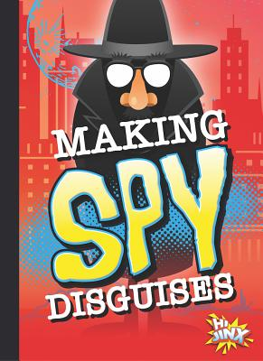 Making Spy Disguises - Caswell, Deanna