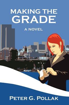 Making the Grade - Pollak, Peter G