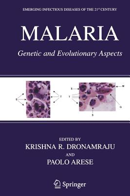 Malaria: Genetic and Evolutionary Aspects - Dronamraju, Krishna R, President (Editor), and Arese, Paolo (Editor)