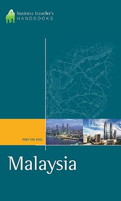 Malaysia: The Business Travellers Handbook - Eng, Poh Yin