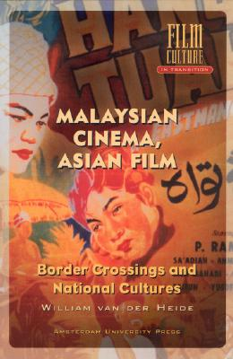 Malaysian Cinema, Asian Film: Border Crossings and National Cultures - Heide, William Van Der