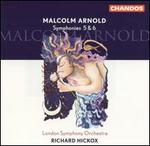 Malcolm Arnold: Symphonies 5 & 6