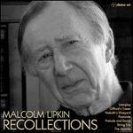 Malcolm Lipkin: Recollections