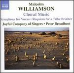 Malcolm Williamson: Choral Music