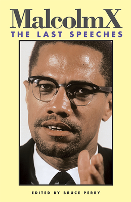 Malcolm X: The Last Speeches - Malcolm X, and Perry, Bruce (Editor)