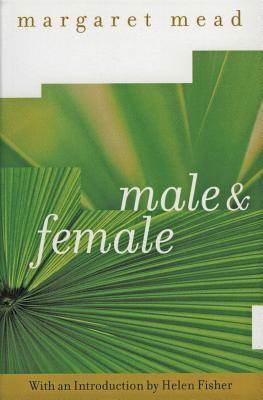 Male and Female - Mead, Margaret, Professor