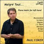 Malgré tout: Piano Music for Left Hand