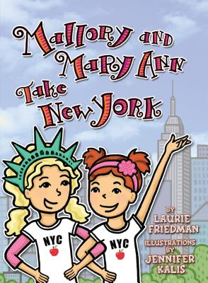 Mallory and Mary Ann Take New York - Friedman, Laurie