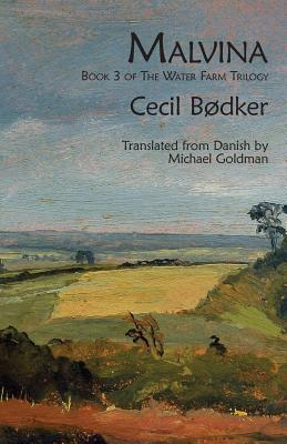 Malvina: Book 3 of The Water Farm Trilogy - Bodker, Cecil, and Goldman, Michael Favala (Translated by)