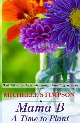 Mama B: A Time to Plant - Stimpson, Michelle, and McCollum-Rodgers, Karen (Editor)