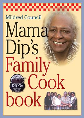 Mama Dip's Family Cookbook - Council, Mildred