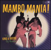 Mambo Mania!: The Kings & Queens of Mambo - Various Artists