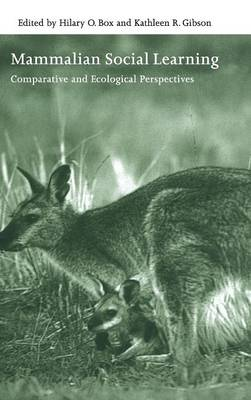 Mammalian Social Learning: Comparative and Ecological Perspectives - Box, Hilary O (Editor)