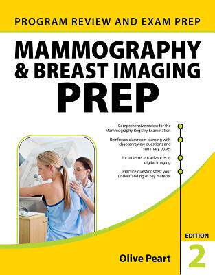 Mammography and Breast Imaging Prep: Program Review and Exam Prep - Peart, Olive