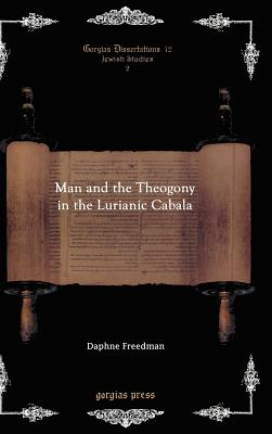 Man and the Theogony in the Lurianic Cabala - Freedman, Daphne