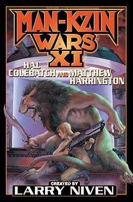 Man-Kzin Wars XI - Colebatch, Hal, and Niven, Larry, and Harrington, Matthew Joseph