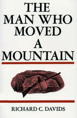 Man Who Moved Mountain - Davids, Richard C