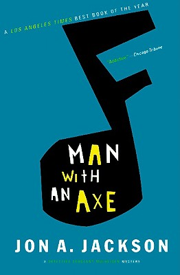 Man with an Axe: A Detective Sergeant Mullheisen Mystery - Jackson, Jon A, and Jackson, John A, Jr.