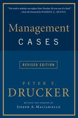 Management Cases - Drucker, Peter F, and Maciariello, Joseph A (Revised by)