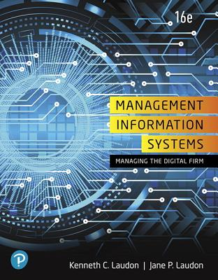 Management Information Systems: Managing the Digital Firm - Laudon, Kenneth, and Laudon, Jane