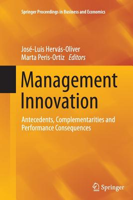 Management Innovation: Antecedents, Complementarities and Performance Consequences - Hervas-Oliver, Jose-Luis (Editor)