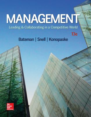 Management: Leading & Collaborating in a Competitive World - Bateman, Thomas S, and Snell, Scott A