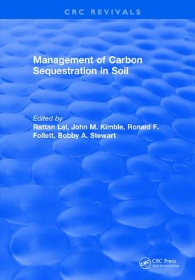 Management of Carbon Sequestration in Soil - Lal, Rattan